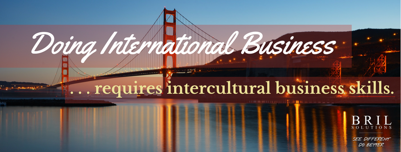 Doing International Business - requires intercultural knowledge and skills